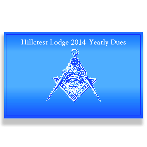 hillcrest masonic lodge 2014 yearly dues